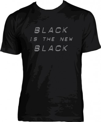 Black is the New Black T-shirt