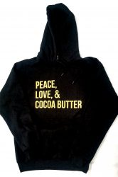 Peace, Love, & Cocoa Butter Hoody